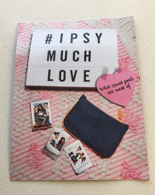Ipsy Much Love